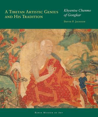 A Revolutionary Artist of Tibet: Khyentse Chenmo of Gongkar - Jackson, David P.