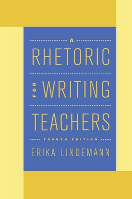 A Rhetoric for Writing Teachers - Lindemann, Erika