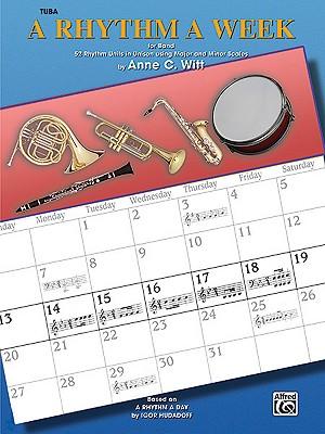 A Rhythm a Week for Band (Based on a Rhythm a Day by Igor Hudadoff): Tuba - Witt, Anne C