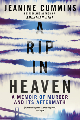A Rip in Heaven: A Memoir of Murder and Its Aftermath - Cummins, Jeanine