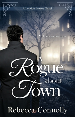 A Rogue About Town - Connolly, Rebecca