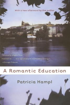 A Romantic Education - Hampl, Patricia