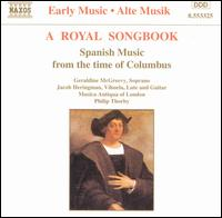 A Royal Songbook: Spanish Music from the Time of Columbus - Geraldine McGreevy (soprano); Harvey Brough (tenor); Jacob Heringman (guitar); Jacob Heringman (vihuela);...