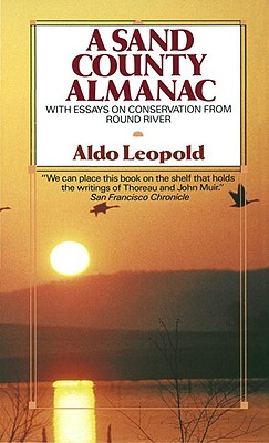 A Sand County Almanac: With Essays on Conservation from Round River - Leopold, Aldo
