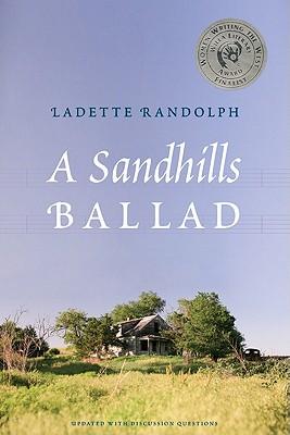 A Sandhills Ballad - Randolph, Ladette
