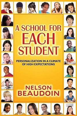 A School for Each Student: Personalization in a Climate of High Expectations - Beaudoin, Nelson