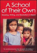 A School of Their Own: Reading, Writing and Revolution in Nepal