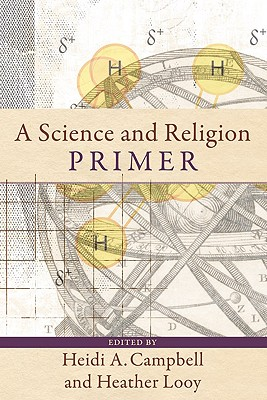 A Science and Religion Primer - Campbell, Heidi A (Editor)