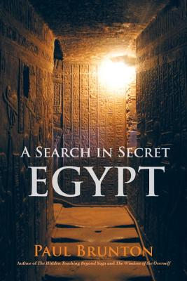 A Search in Secret Egypt - Brunton, Paul