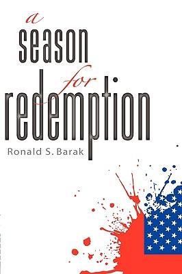 A Season for Redemption - Barak, Ronald S