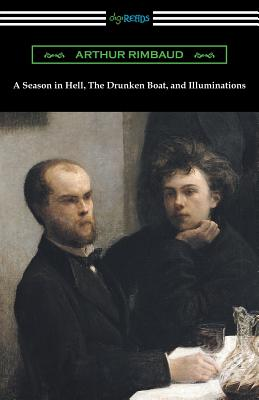 A Season in Hell, the Drunken Boat, and Illuminations - Rimbaud, Arthur, and Watson, James Sibley (Translated by), and Abel, Lionel (Translated by)