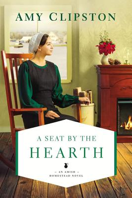 A Seat by the Hearth - Clipston, Amy