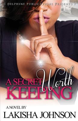 A Secret Worth Keeping - Johnson, Lakisha