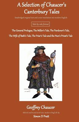 A Selection of Chaucer's Canterbury Tales - Chaucer, Geoffrey, and Pratt, Simon D (Editor), and McGowan Publications (Prepared for publication by)
