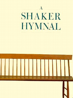 A Shaker Hymnal - Anderson, Cheryl P (Editor)