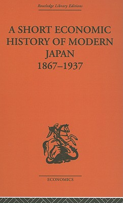 A Short Economic History of Modern Japan: 1867-1937 - Allen, G C