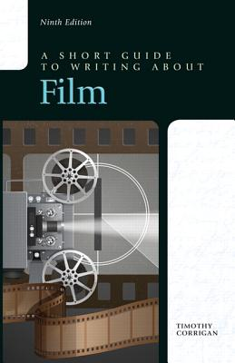 A Short Guide to Writing about Film - Corrigan, Timothy, Professor
