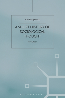 A Short History of Sociological Thought - Swingewood, Alan