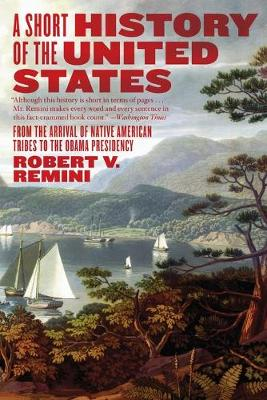 A Short History of the United States - Remini, Robert Vincent