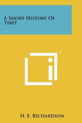 A Short History of Tibet - Richardson, H E
