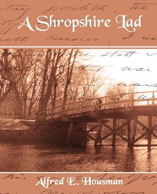 A Shropshire Lad - Alfred E Housman, E Housman, and Housman, Alfred Edward