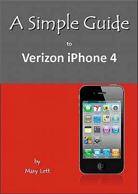 A Simple Guide to Verizon iPhone 4 - Lett, Mary