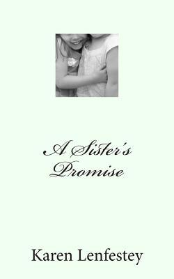 A Sister's Promise - Lenfestey, Karen