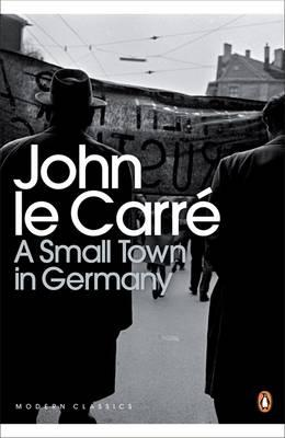 A Small Town in Germany - Carre, John le