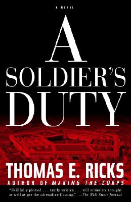A Soldier's Duty - Ricks, Thomas E