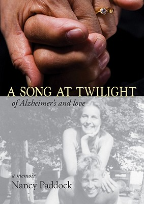 A Song at Twilight: Of Alzheimer's and Love - Paddock, Nancy