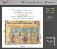 A Song for Francesca: Music in Italy, 1330-1430 - Andrew Lawrence-King (medieval harp); Christopher Page (medieval harp); Gothic Voices; John Mark Ainsley (tenor);...