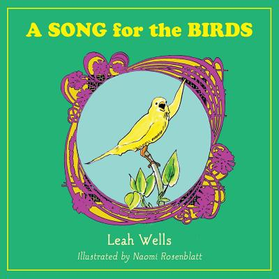 A Song for the Birds - Wells, Leah