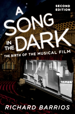A Song in the Dark: The Birth of the Musical Film - Barrios, Richard