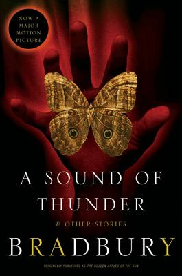 A Sound of Thunder and Other Stories - Bradbury, Ray D