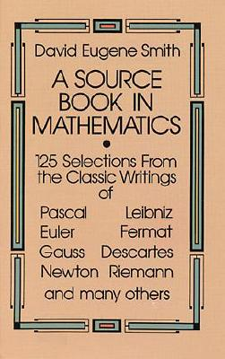 A Source Book in Mathematics - Smith, David Eugene