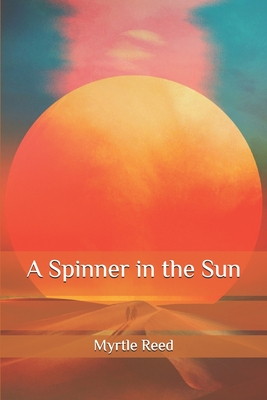 A Spinner in the Sun - Reed, Myrtle