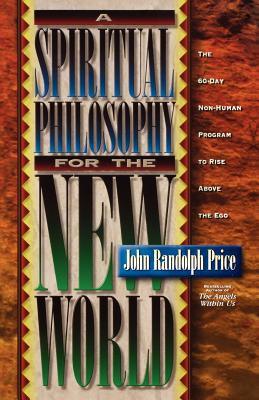 A Spiritual Philosophy for the New World - Price, John Randolph