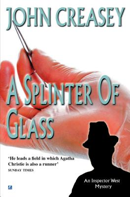 A Splinter of Glass - Creasey, John