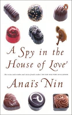 A Spy in the House of Love - Nin, Anais