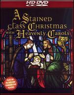 A Stained Glass Christmas With Heavenly Carols [DVD/HD]