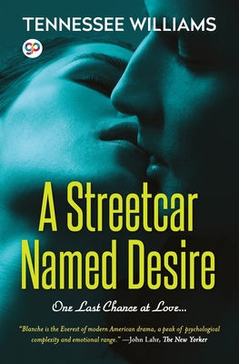 A Streetcar Named Desire - Williams, Tennessee, and Press, General (Editor)
