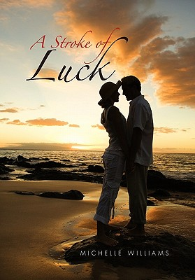 A Stroke of Luck - Williams, Michelle