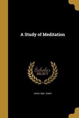 A Study of Meditation - Jenks, David 1866-