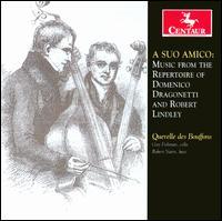A Suo Amico: Music from the Repertoire of Domenico Dragonetti & Robert Lindley - Daniel Stepner (violin); Querelle des Bouffons; Sarah Freiberg (cello)