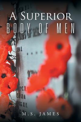 A Superior Body of Men - M S James