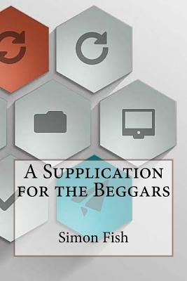 A Supplication for the Beggars - Fish, Simon