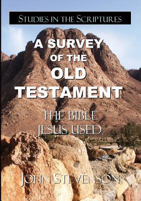 A Survey Of The Old Testament: The Bible Jesus Used - Stevenson, John