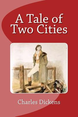 A Tale of Two Cities - Dickens, Charles, and Saguez, Edinson (Editor)