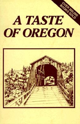 A Taste of Oregon - The Junior League of Eugene, Inc, and Junior League of Eugene (Editor), and Favorite, Recipes Press (Producer)