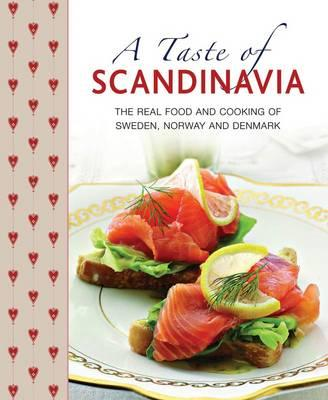 A Taste of Scandinavia: The Real Food and Cooking of Sweden, Norway and Denmark - Mosesson, Anna, and Laurence, Janet, and Dern, Judith H.